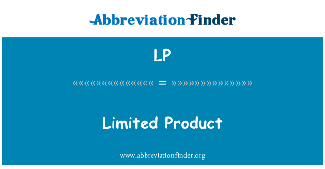 LP: Limited Product