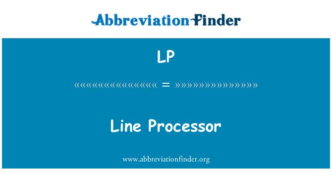 LP: Line Processor