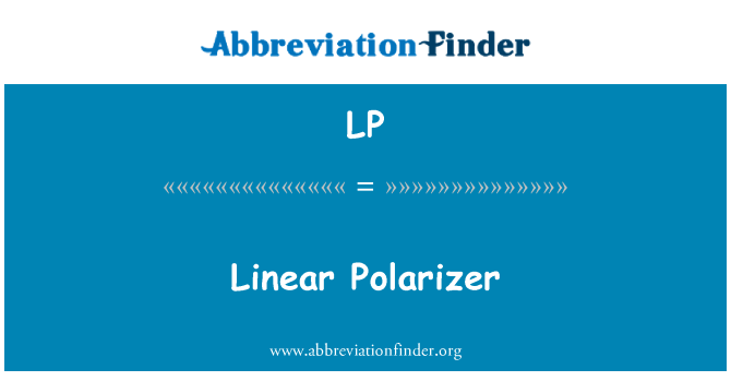 LP: Linear Polarizer