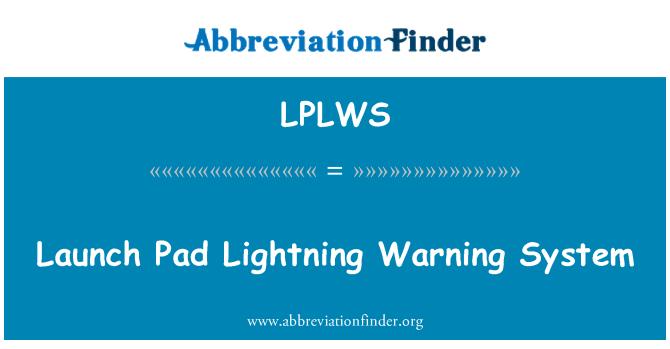 LPLWS: Fırlatma rampası yıldırım uyarı sistemi