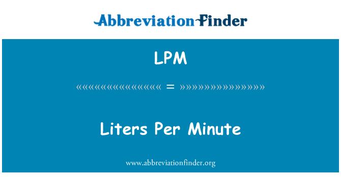 LPM: Liters Per Minute