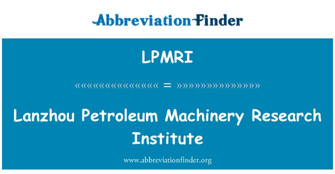 LPMRI: Lanzhou Petroleum Machinery Research Institute
