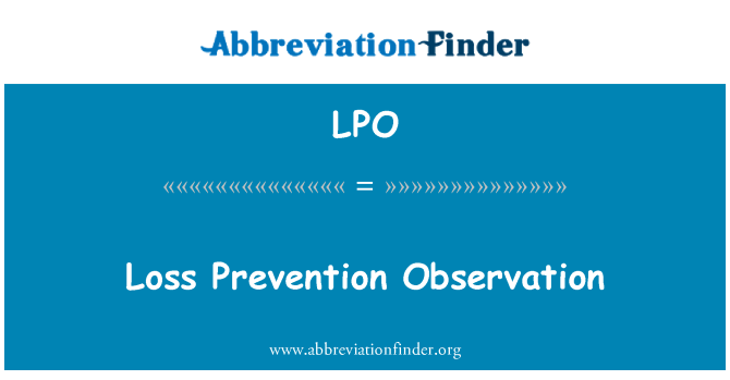 LPO: Loss Prevention Observation