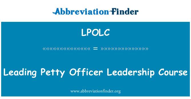 LPOLC: Leading Petty Officer Leadership Course