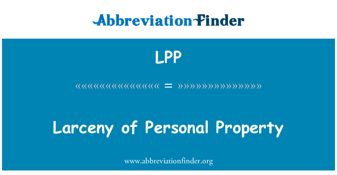 LPP: Larceny of Personal Property