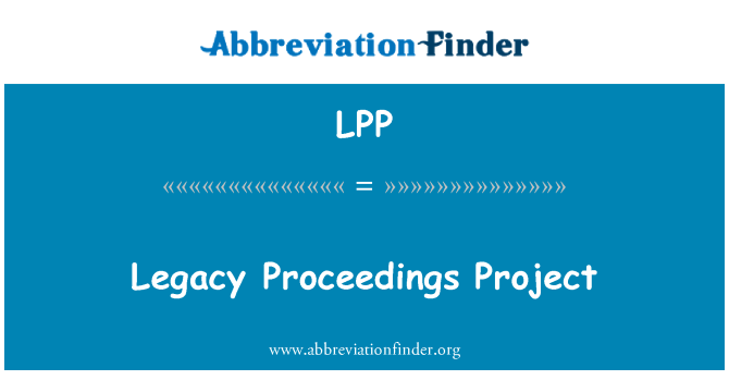 LPP: Legacy Proceedings Project