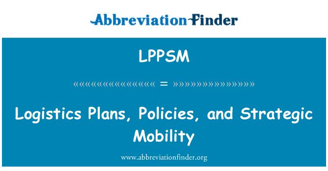 LPPSM: 后勤计划、 政策和战略机动