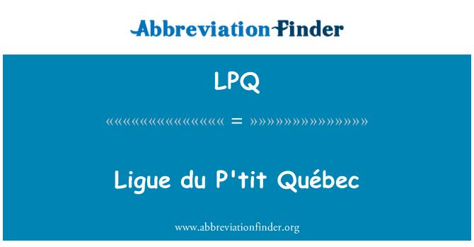 LPQ: Ligue du P'tit Québec