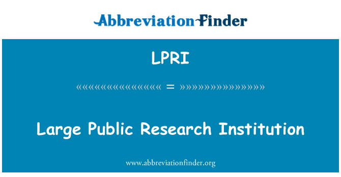 LPRI: Large Public Research Institution