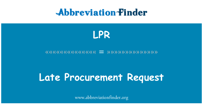 LPR: Late Procurement Request