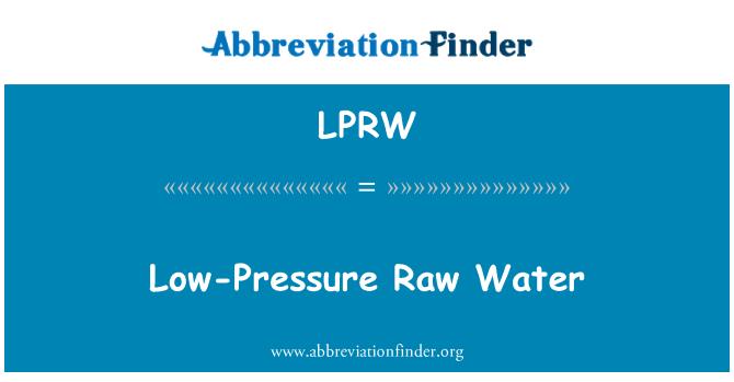 LPRW: Low-Pressure Raw Water