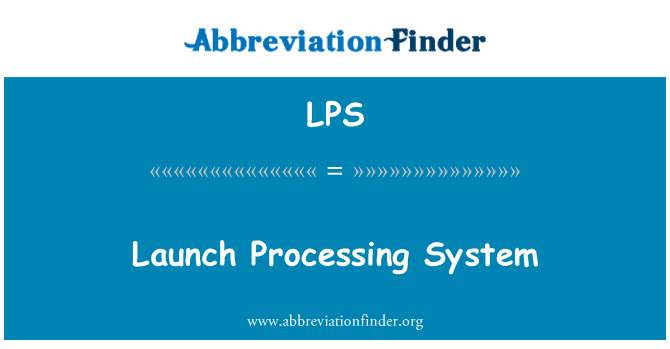 LPS: Launch Processing System