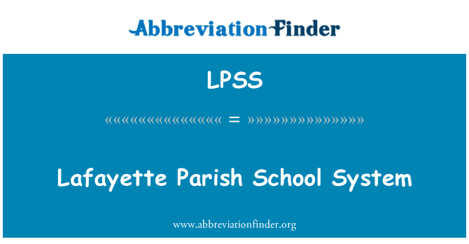 LPSS: Lafayette Parish School System