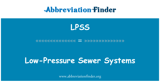 LPSS: Low-Pressure Sewer Systems