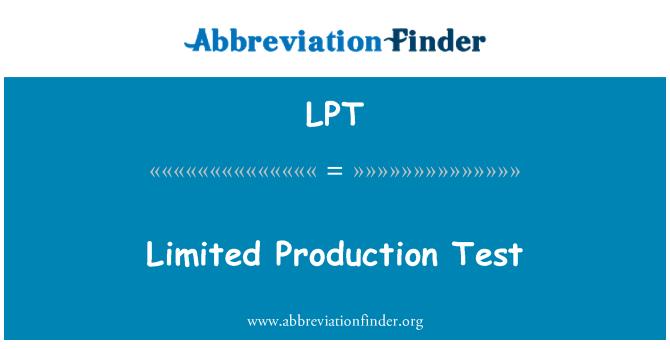 LPT: Limited Production Test