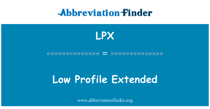 LPX: Low Profile Extended