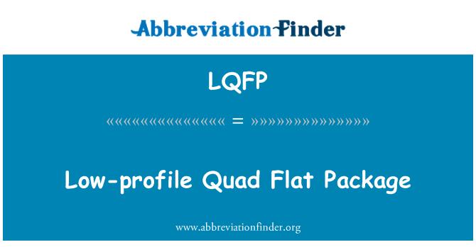 LQFP: Low-profile Quad Flat Package