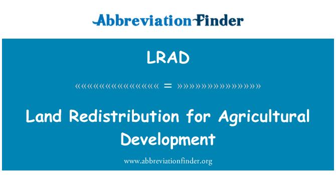 LRAD: Mezőgazdaság-fejlesztési föld újraelosztás