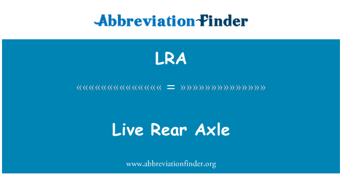 LRA: Live Rear Axle