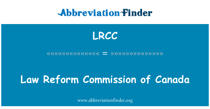 LRCC: Law Reform Commission of Canada