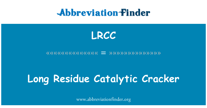 LRCC: Long Residue Catalytic Cracker