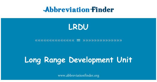LRDU: Long Range Development Unit