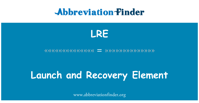 LRE: Launch and Recovery Element