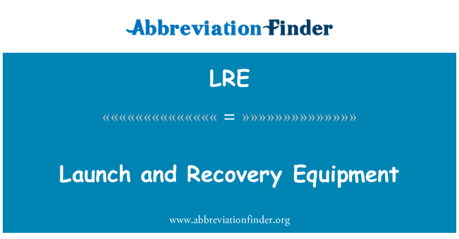 LRE: Launch and Recovery Equipment
