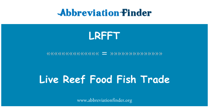LRFFT: Live Reef Food Fish Trade