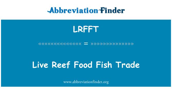 LRFFT: 活珊瑚食用鱼贸易