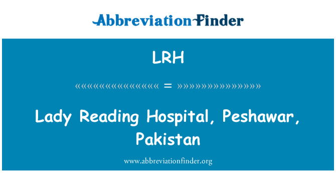 LRH: Lady Reading Hospital, Peshawar, Pakistan