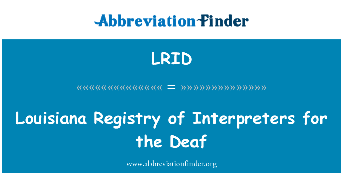 LRID: Louisiana Registry of Interpreters for the Deaf