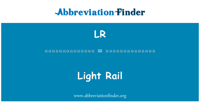 LR: Light Rail
