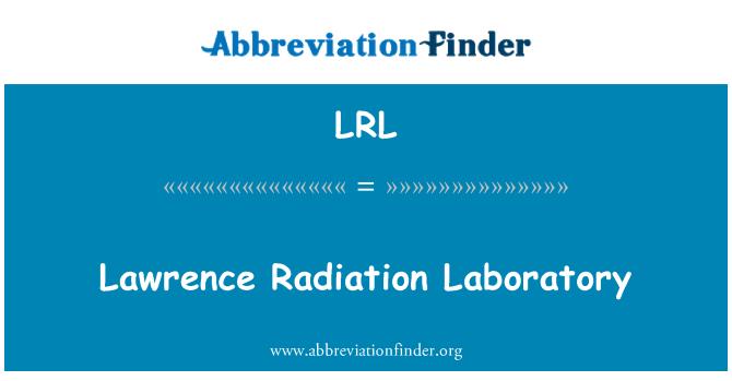 LRL: Lawrence Radiation Laboratory