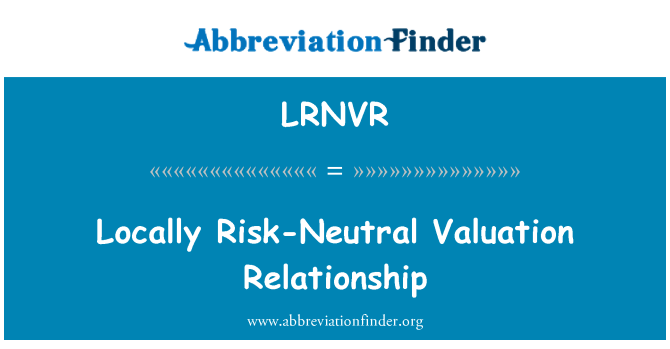 LRNVR: Locally Risk-Neutral Valuation Relationship