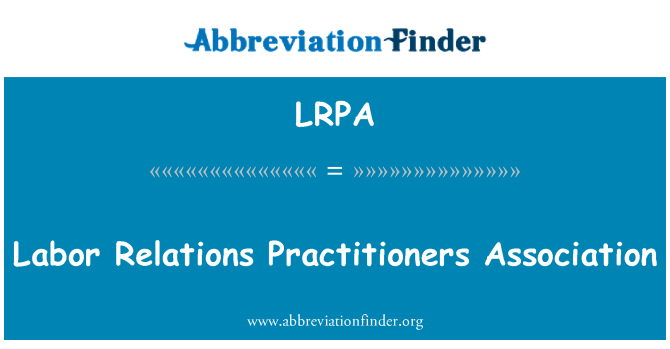 LRPA: Labor Relations Practitioners Association