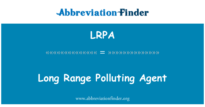 LRPA: Long Range Polluting Agent
