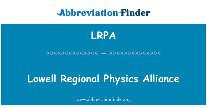 LRPA: Lowell Regional Physics Alliance