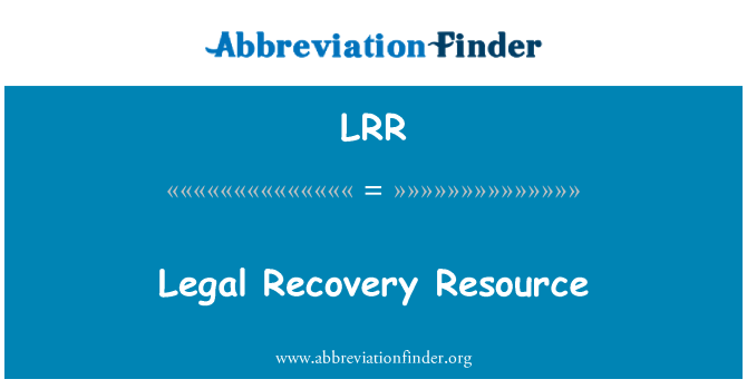 LRR: Legal Recovery Resource