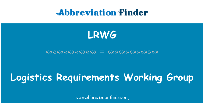 LRWG: Logistics Requirements Working Group