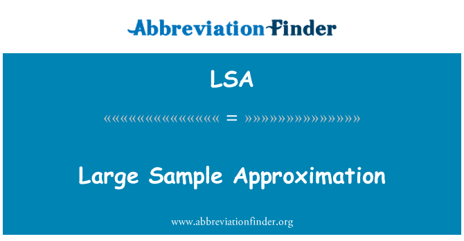 LSA: Large Sample Approximation