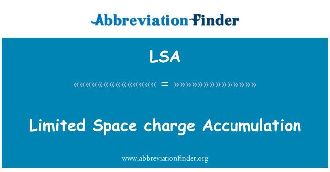 LSA: Limited Space charge Accumulation