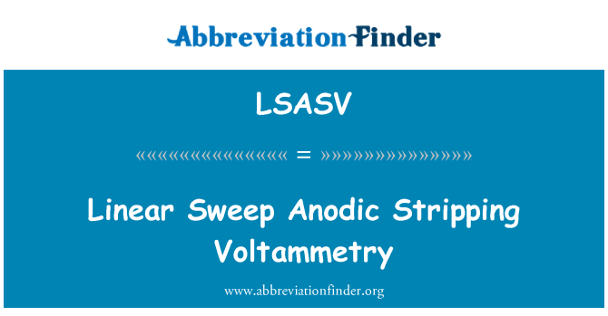 LSASV: Linear Sweep Anodic Stripping Voltammetry