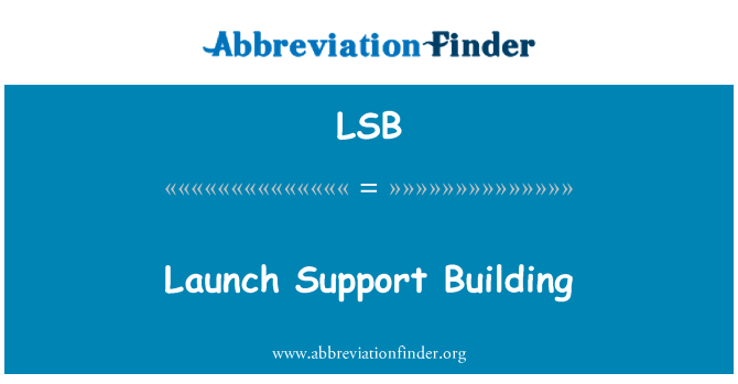 LSB: Launch Support Building
