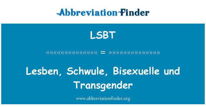 LSBT: Lesben, Schwule, Bisexuelle und Transgender