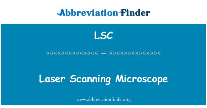 LSC: Laser Scanning Microscope