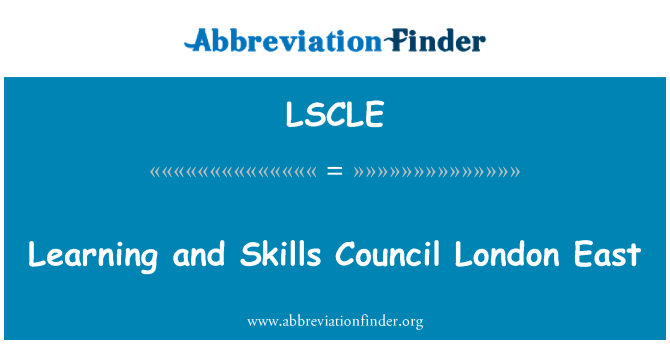 LSCLE: Learning and Skills Council London East