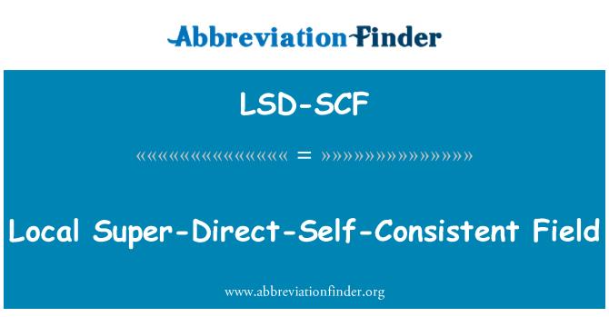 LSD-SCF: Local Super-Direct-Self-Consistent Field