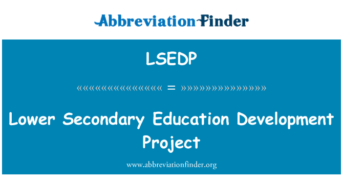 LSEDP: Lower Secondary Education Development Project