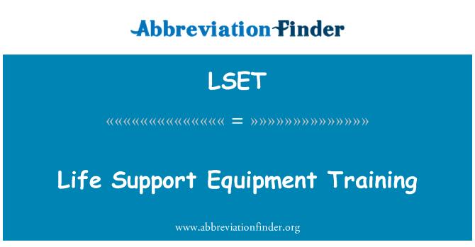 LSET: Life Support Equipment Training